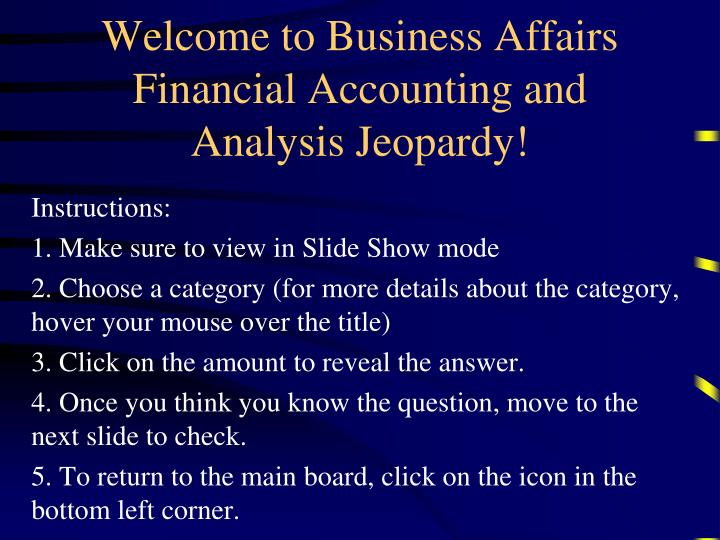 welcome to business affairs financial accounting and analysis jeopardy n.