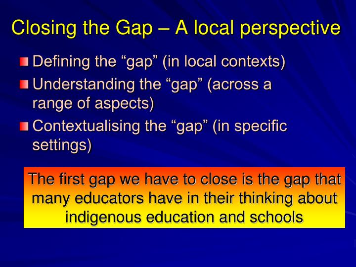 Closing the Gap – A local perspective