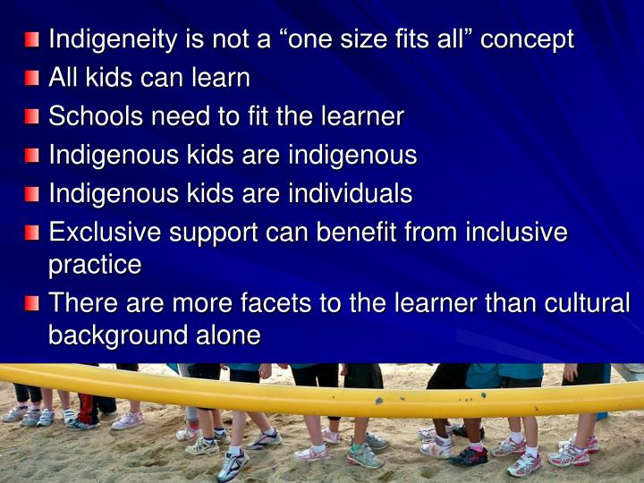 "Indigeneity is not a ""one size fits all"" concept"