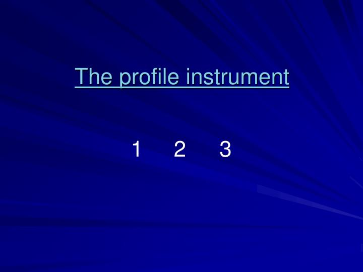 The profile instrument