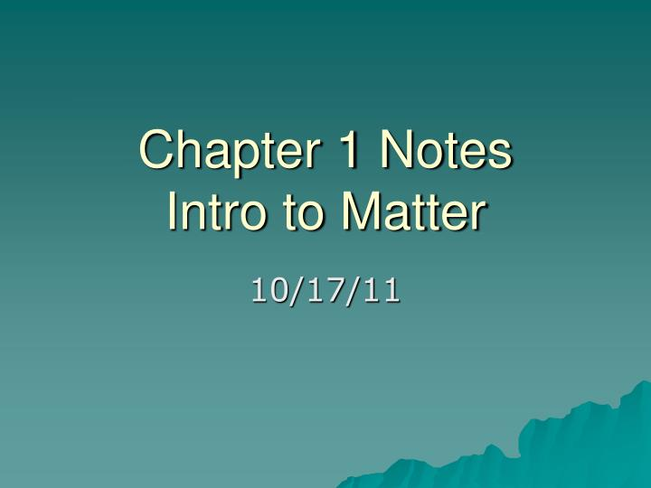 chapter 1 notes intro to matter n.