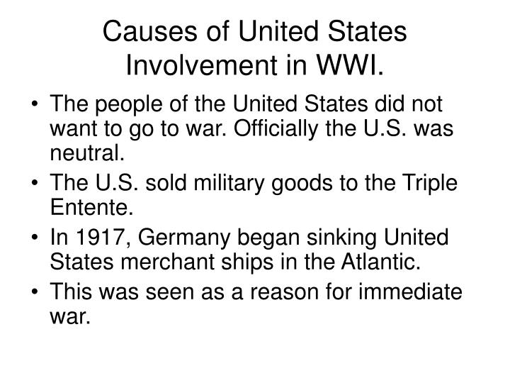 Causes of United States Involvement in WWI.