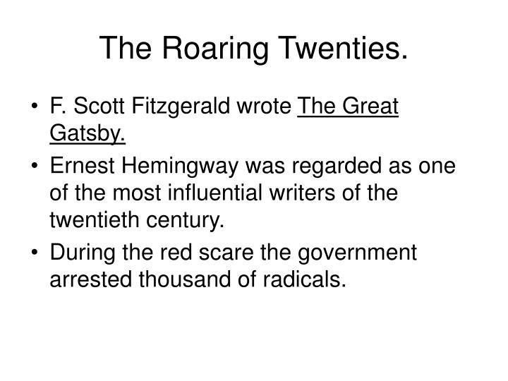 The Roaring Twenties.