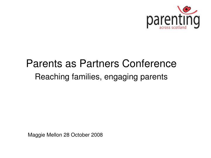 parents as partners conference reaching families engaging parents n.