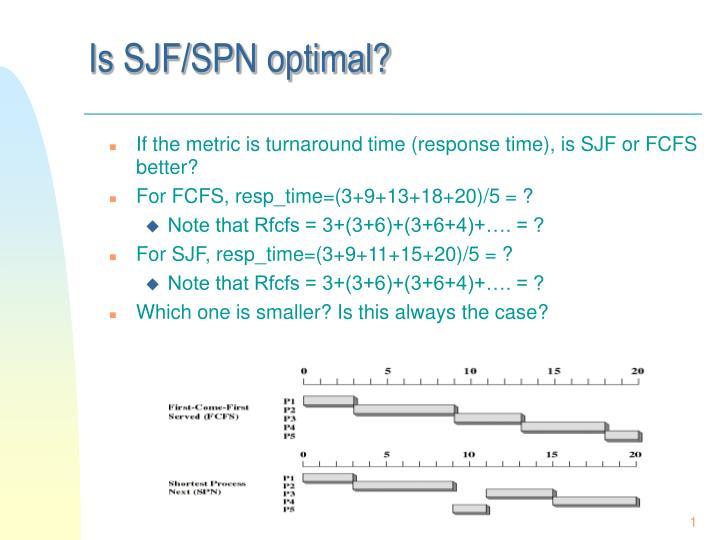Is SJF/SPN optimal?