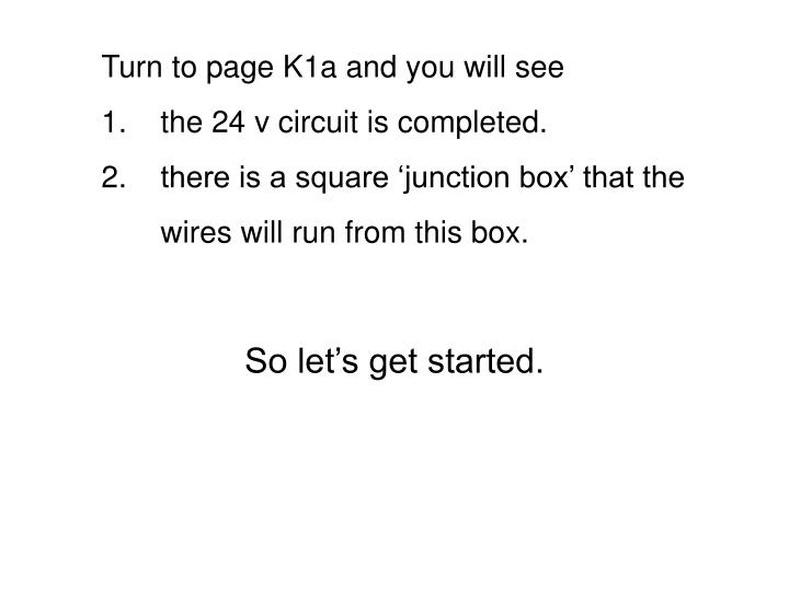 Turn to page K1a and you will see
