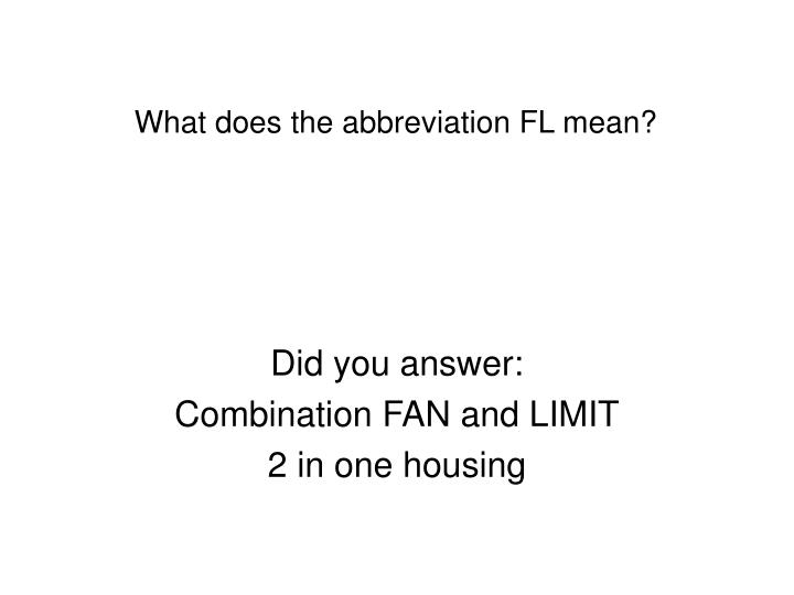 What does the abbreviation FL mean?