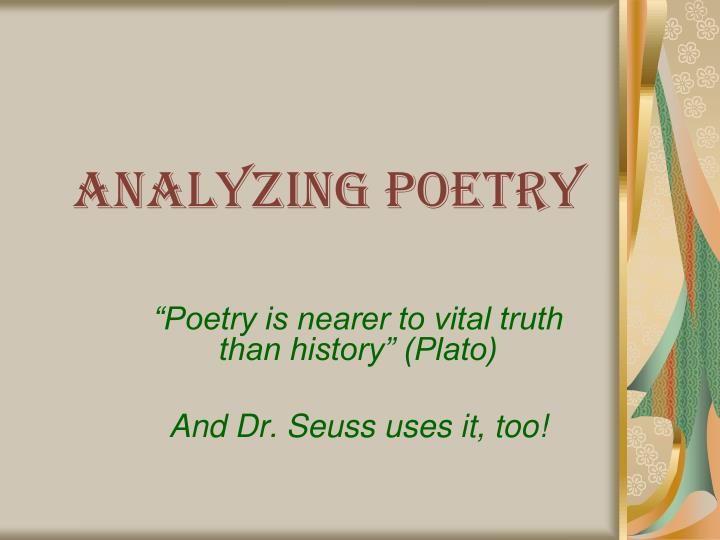analized poems Situation: the title is a simple roman numeral suggesting that the poem belongs to a collection since this poem is not narrative, it contains no setting and no events occur, rather the 1st person speaker is reflecting on the past layout: the poem is read horizontally the words are arranged into.