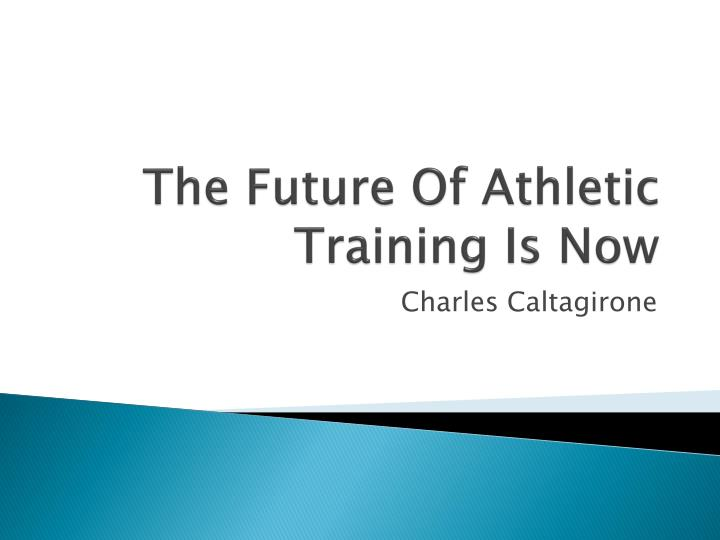 the future of athletic training is now n.