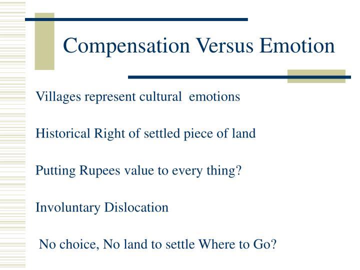Compensation Versus Emotion
