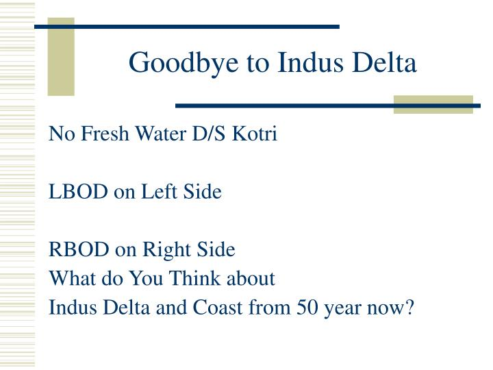 Goodbye to Indus Delta