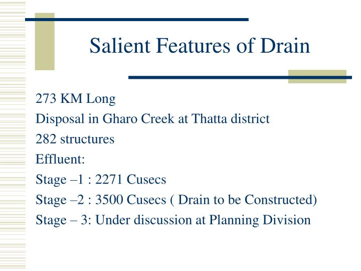 Salient Features of Drain