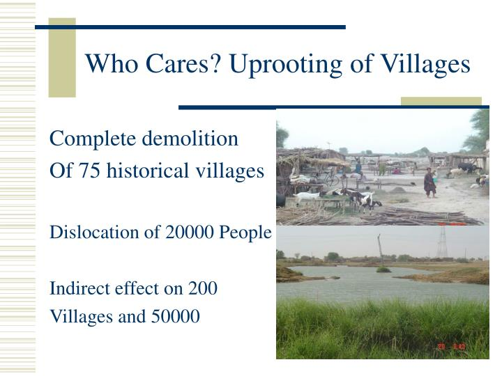 Who Cares? Uprooting of Villages