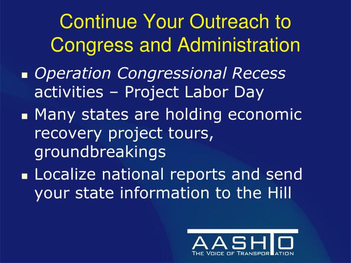 Continue Your Outreach to Congress and Administration