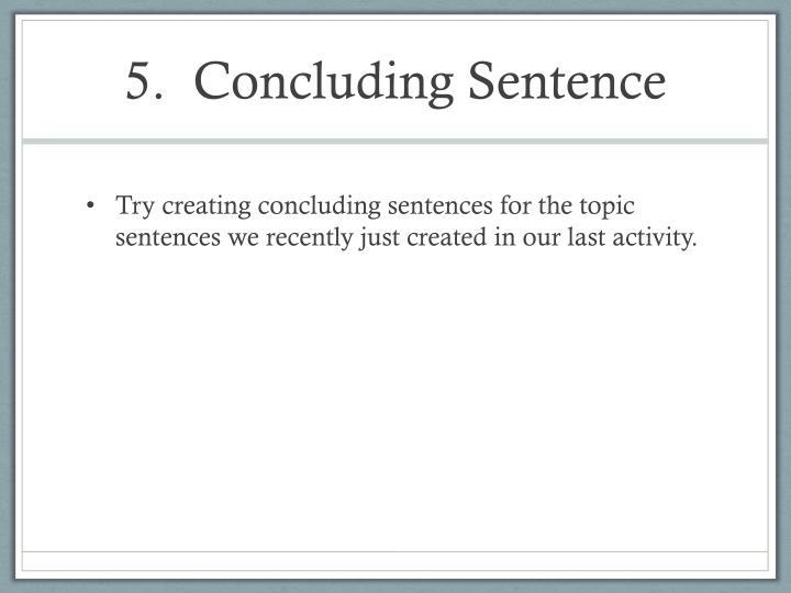 5.  Concluding Sentence