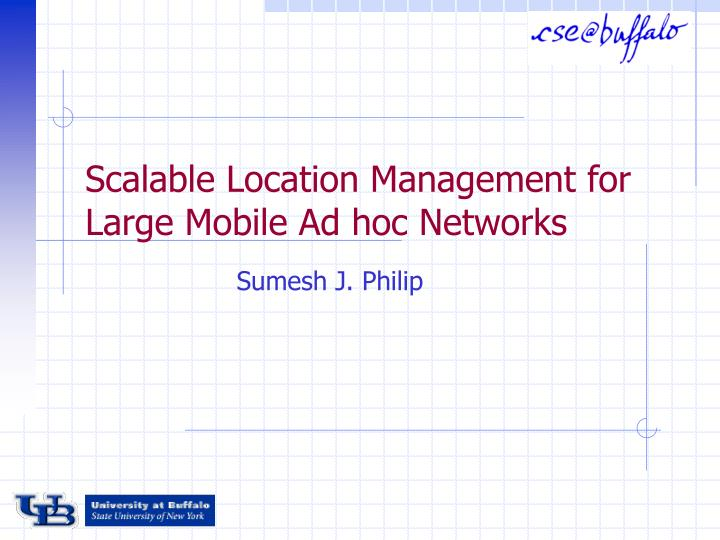 scalable location management for large mobile ad hoc networks n.