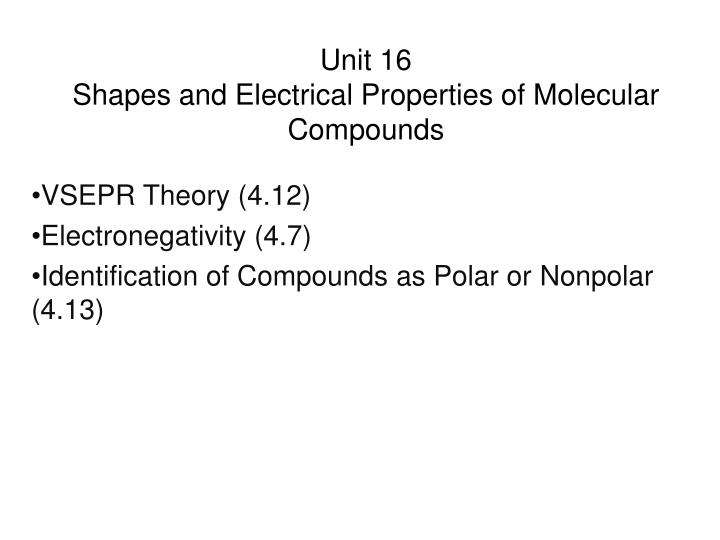 Unit 16 shapes and electrical properties of molecular compounds