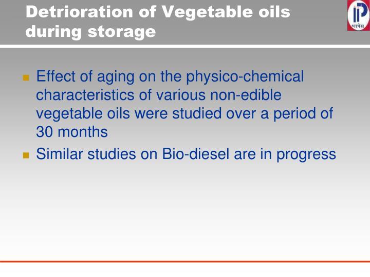 Detrioration of Vegetable oils during storage
