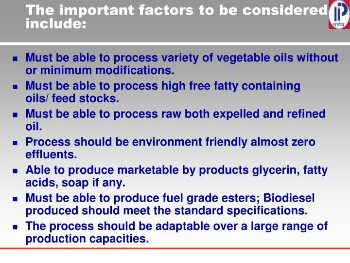 The important factors to be considered include: