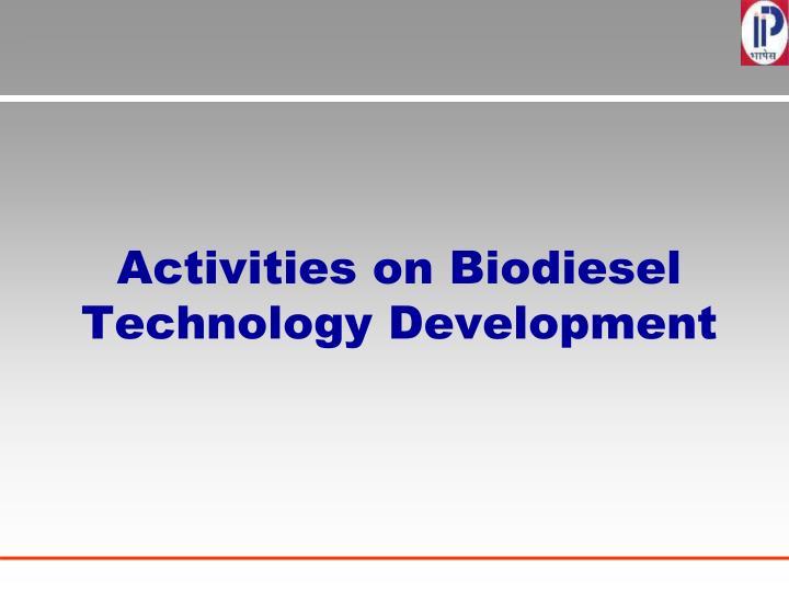 Activities on Biodiesel Technology Development