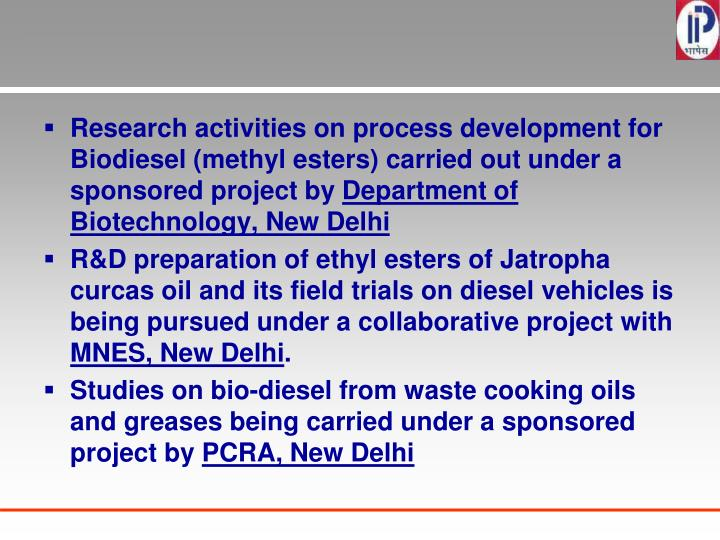 Research activities on process development for Biodiesel (methyl esters) carried out under a sponsor...