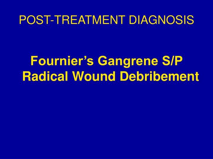 POST-TREATMENT DIAGNOSIS