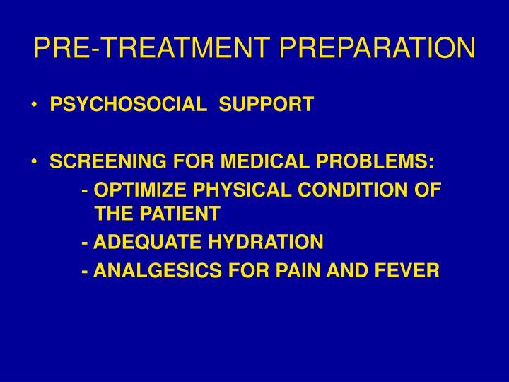 PRE-TREATMENT PREPARATION