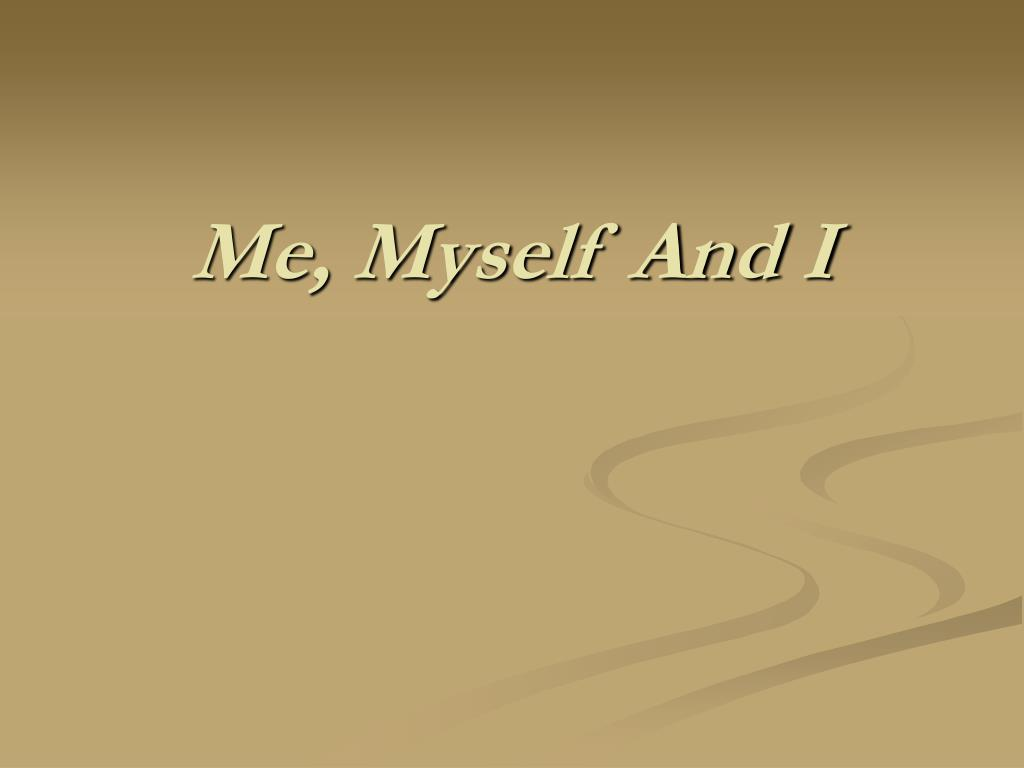 Ppt Me Myself And I Powerpoint Presentation Free Download Id