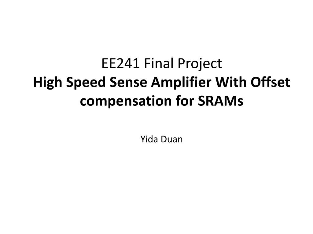 Ppt Ee241 Final Project High Speed Sense Amplifier With Offset Fast Logarithmic Compensation For Srams Yida Duan Powerpoint Presentation Id3127126