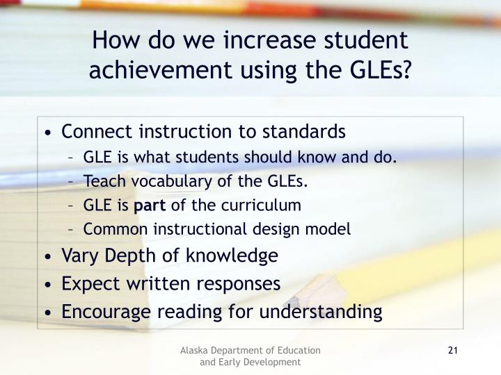 How do we increase student achievement using the GLEs?
