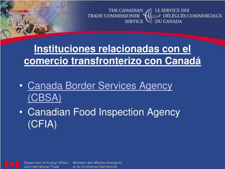 Instituciones relacionadas con el comercio transfronterizo con Canadá