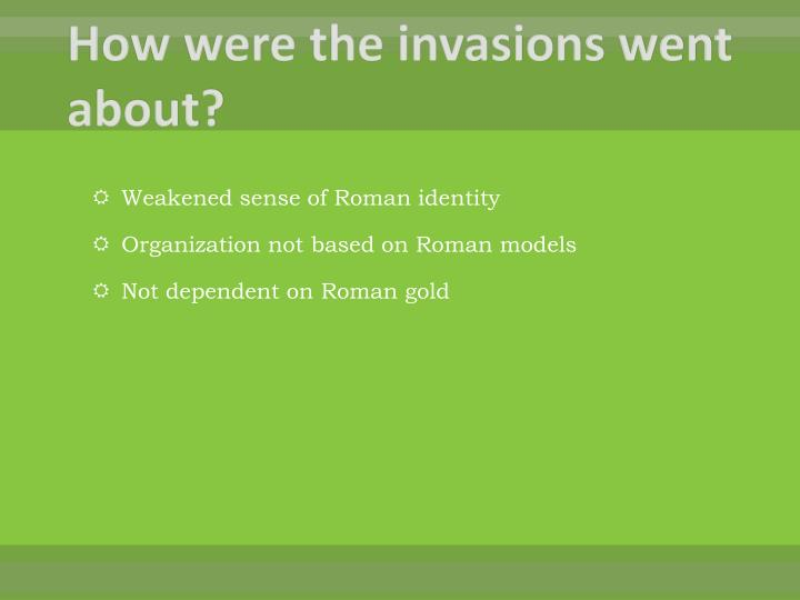 How were the invasions went about?