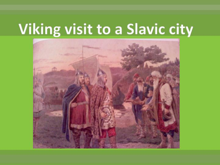 Viking visit to a Slavic city
