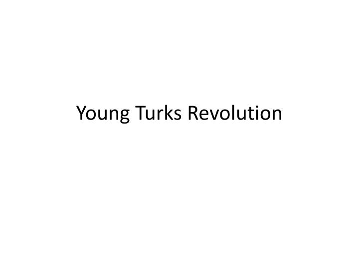 young turks revolution n.