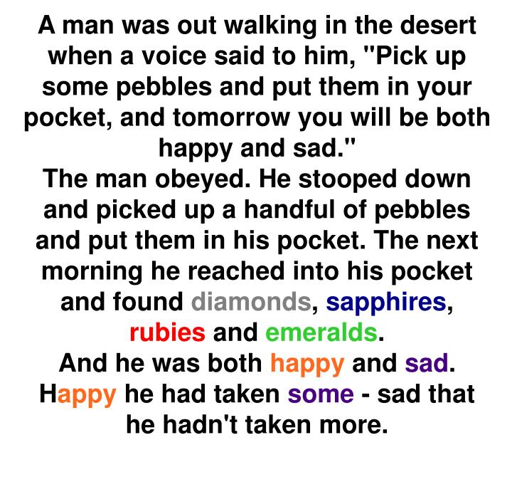 """A man was out walking in the desert when a voice said to him, """"Pick up some pebbles and put them in ..."""