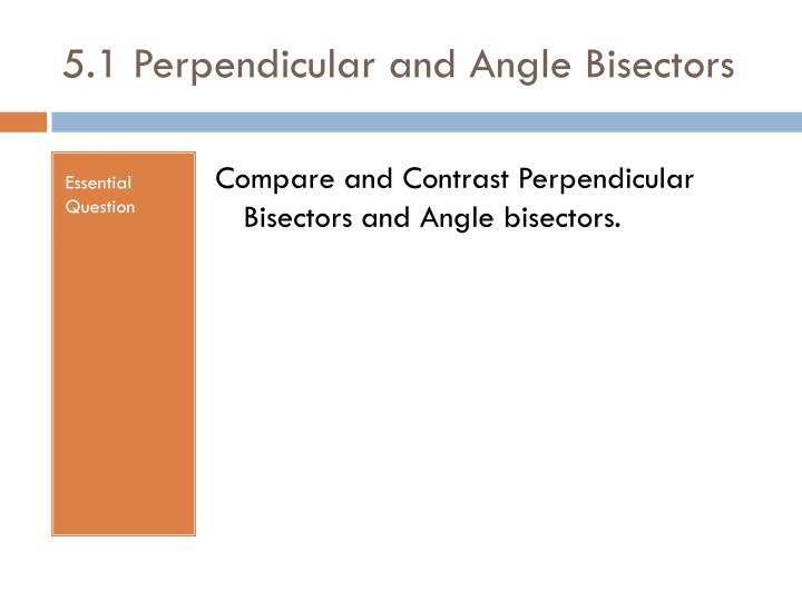 5 1 perpendicular and angle bisectors