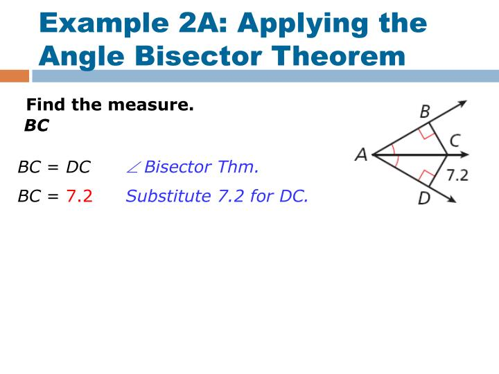 Example 2A: Applying the Angle Bisector