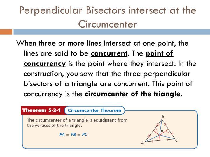 Perpendicular Bisectors intersect at the Circumcenter