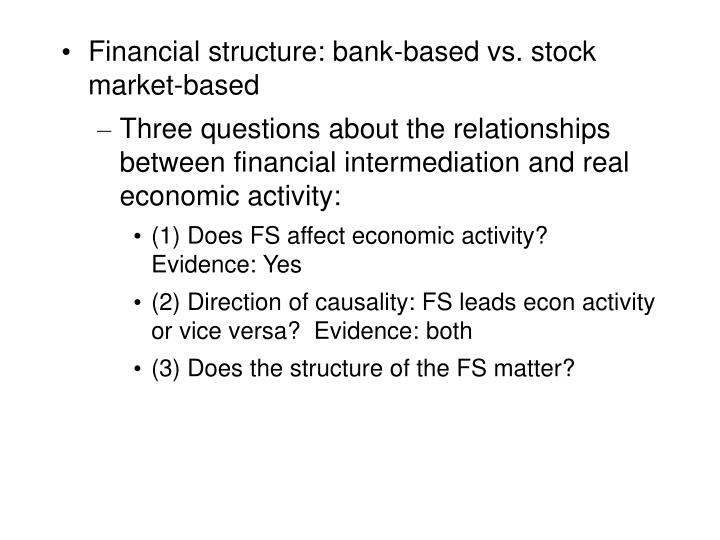 Financial structure: bank-based vs. stock market-based