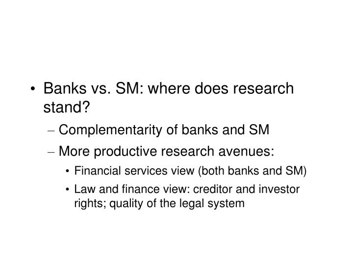Banks vs. SM: where does research stand?