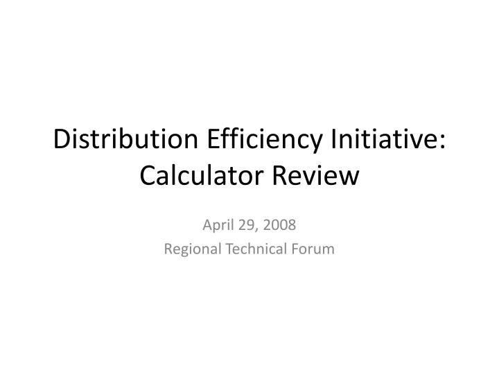 Distribution efficiency initiative calculator review
