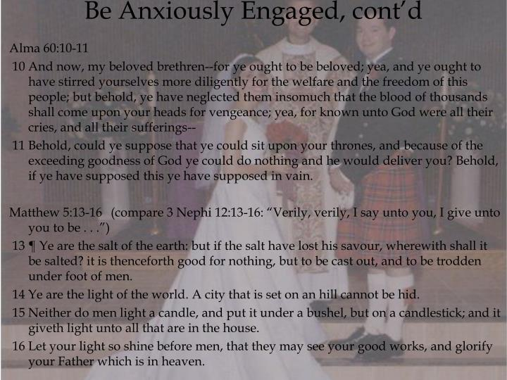 Be Anxiously Engaged, cont'd