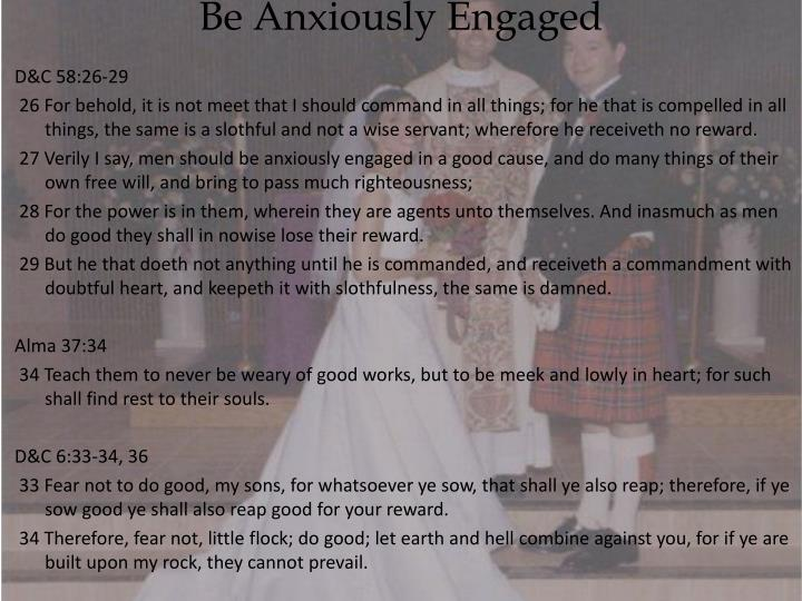 Be Anxiously Engaged