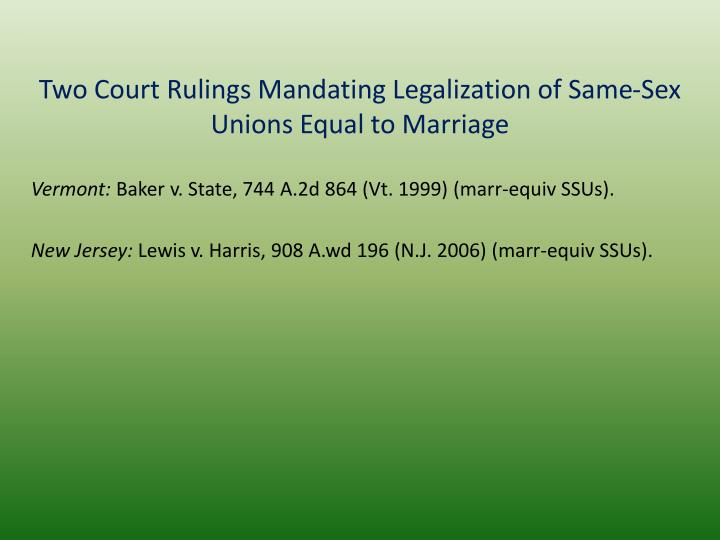 Two Court Rulings Mandating Legalization of Same-Sex Unions Equal to Marriage