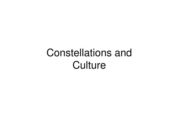 Constellations and Culture