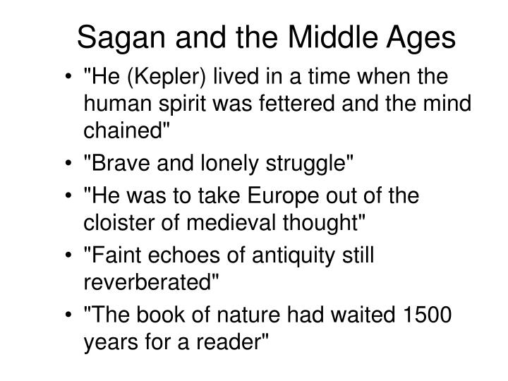 Sagan and the Middle Ages