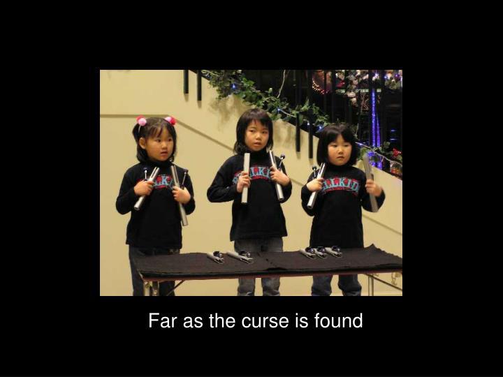 Far as the curse is found