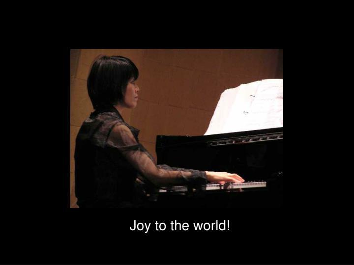 Joy to the world!