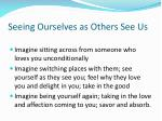 seeing ourselves as others see us