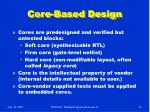 core based design